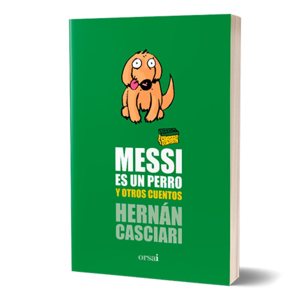 Messi Es Un Perro Y Otros Cuentos